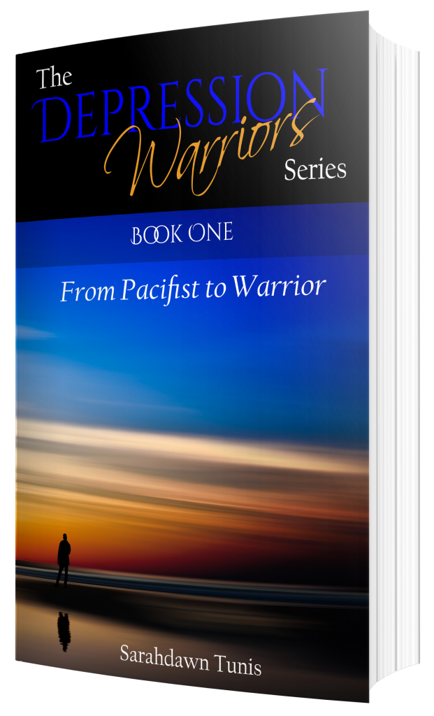 The Depression Warriors Book One: From Pacifist to Warrior by Sarahdawn Tunis