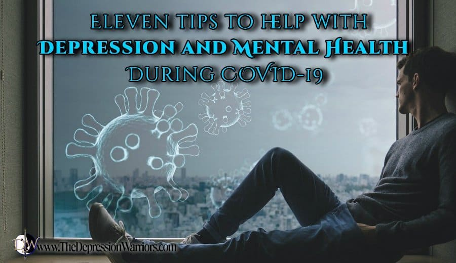 Eleven tips to help with depression and mental health during COVID-19 by the depression warriors